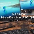 【レビュー】 Lenovo IdeaCentre AIO 350: 省スペーススタイリッシュなデスクトップパソコン Vol.1開梱設置編